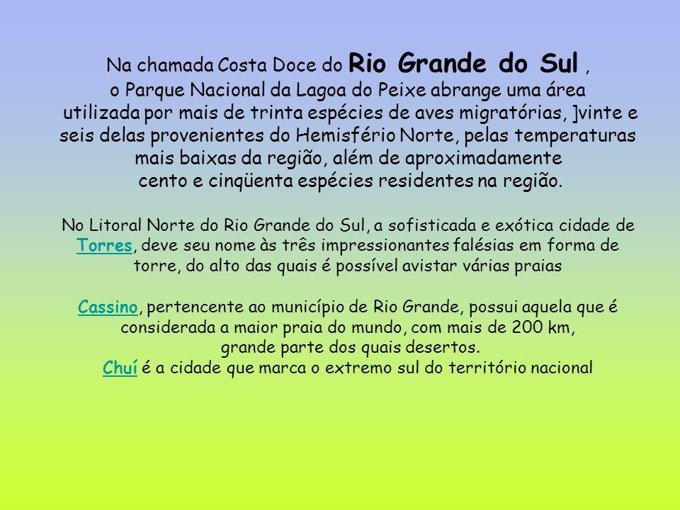 Na chamada Costa Doce do Rio Grande do Sul ,