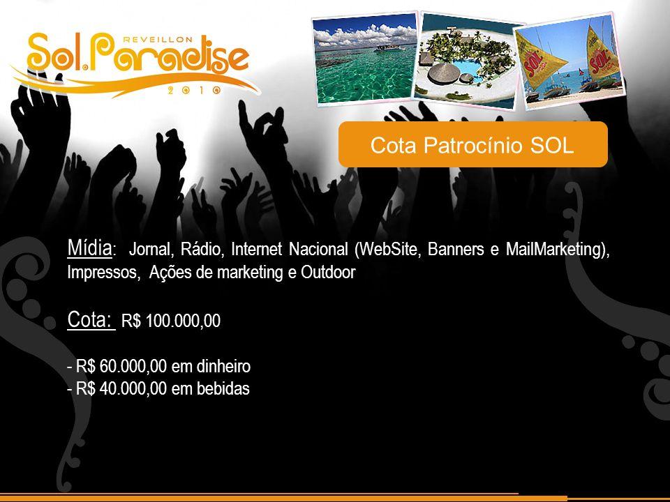 Cota Patrocínio SOL Mídia: Jornal, Rádio, Internet Nacional (WebSite, Banners e MailMarketing), Impressos, Ações de marketing e Outdoor.