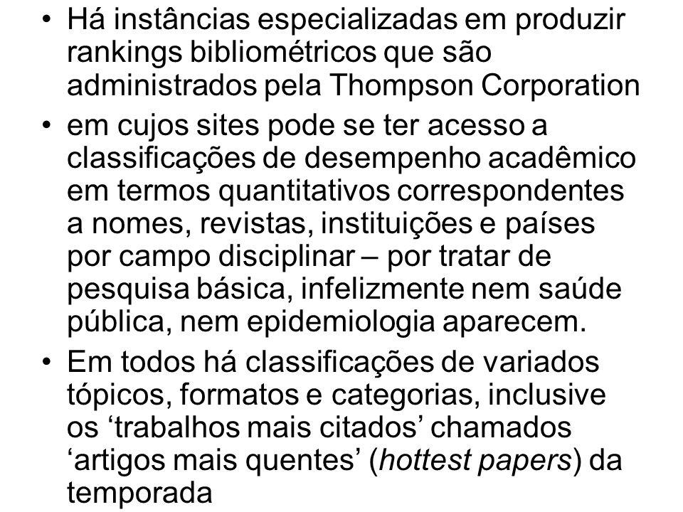 Há instâncias especializadas em produzir rankings bibliométricos que são administrados pela Thompson Corporation
