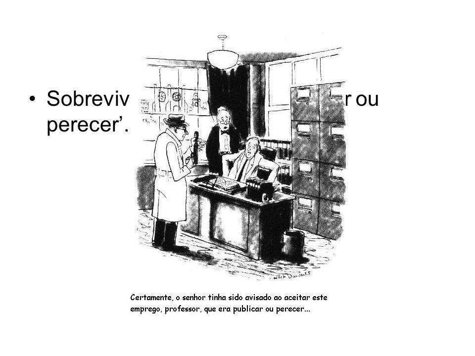 Sobrevivência – o lema 'publicar ou perecer'.