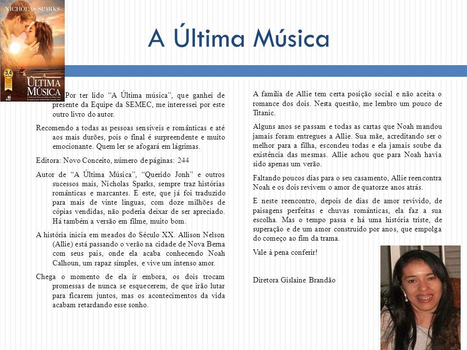 A Última Música Por ter lido A Última música , que ganhei de presente da Equipe da SEMEC, me interessei por este outro livro do autor.