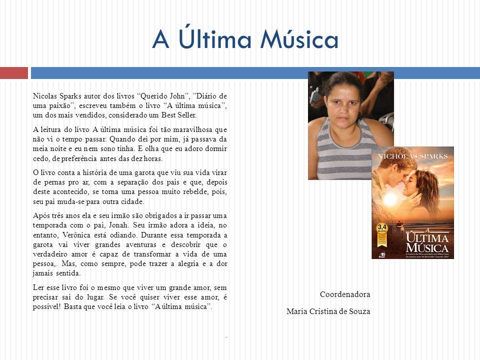A Última Música Coordenadora Maria Cristina de Souza