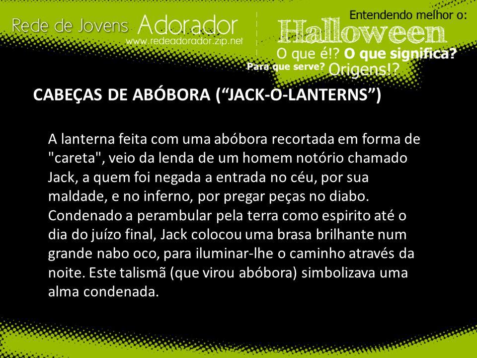 CABEÇAS DE ABÓBORA ( JACK-O-LANTERNS )