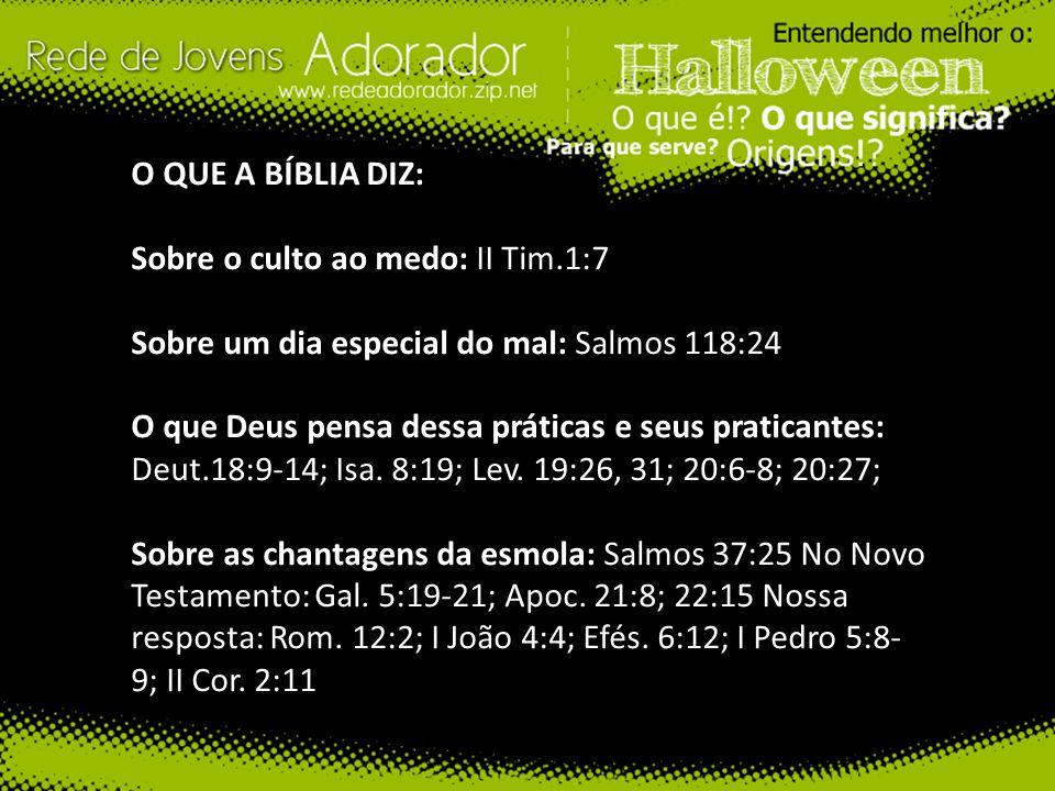 O QUE A BÍBLIA DIZ: Sobre o culto ao medo: II Tim