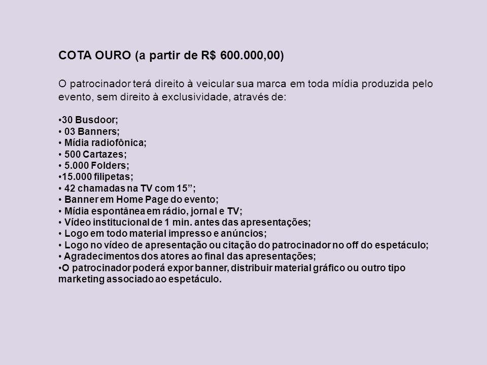 COTA OURO (a partir de R$ 600.000,00)