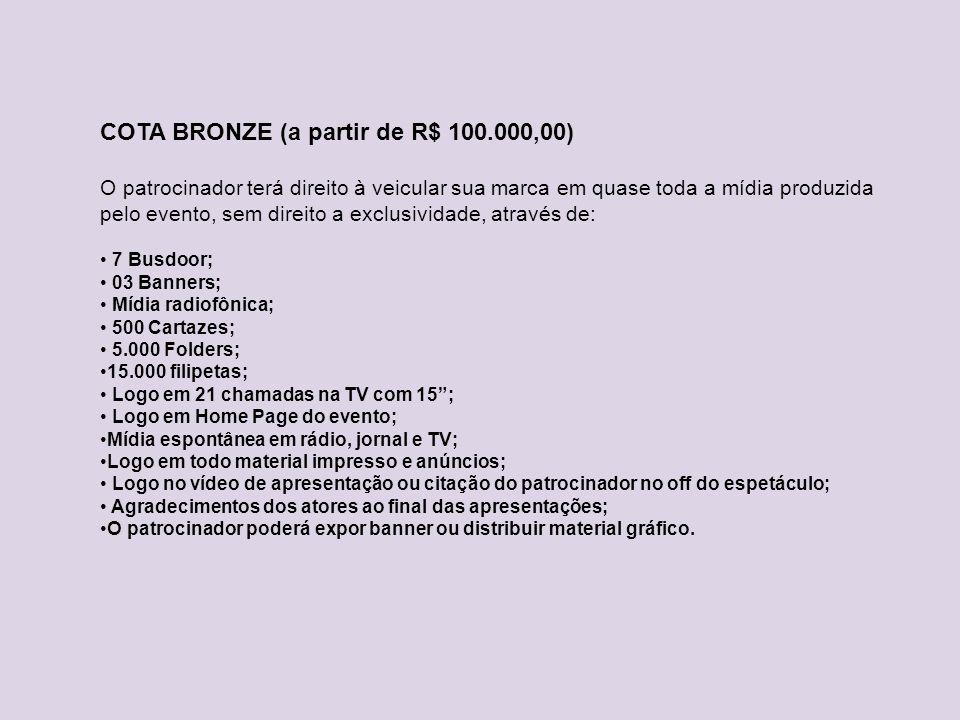 COTA BRONZE (a partir de R$ 100.000,00)