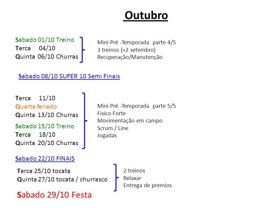Sabado 29/10 Festa Outubro Sabado 01/10 Treino Terca 04/10