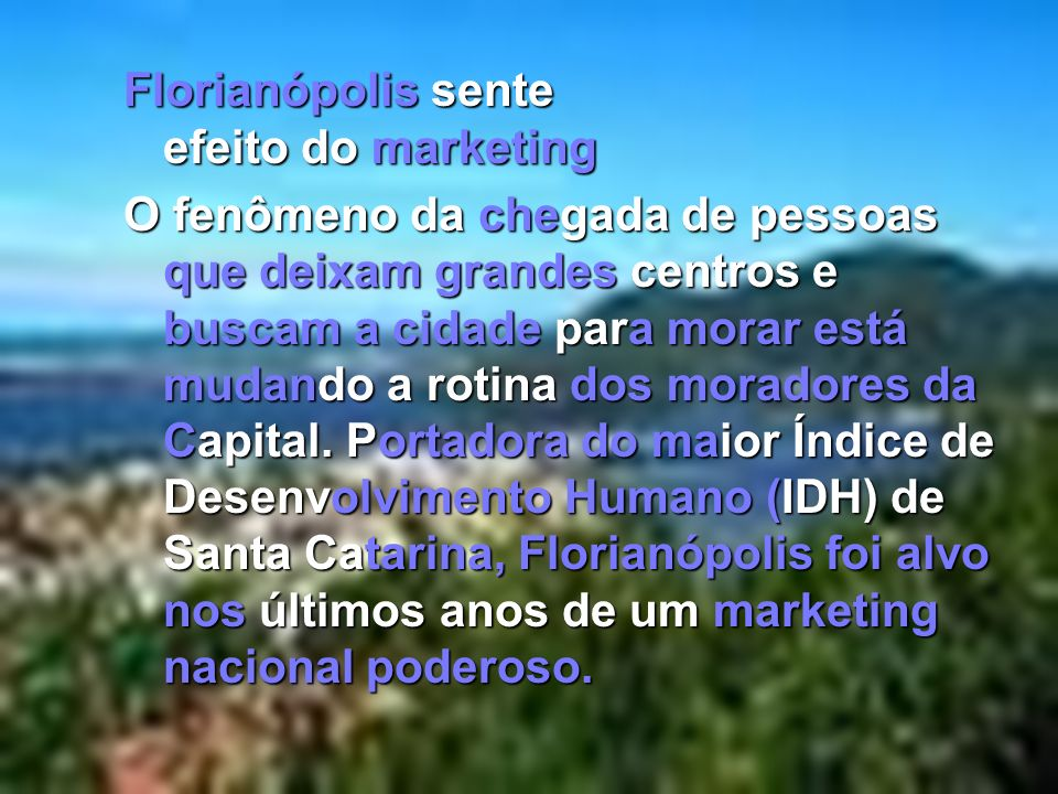 Florianópolis sente efeito do marketing