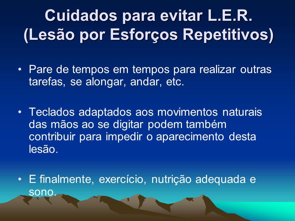 Cuidados para evitar L.E.R. (Lesão por Esforços Repetitivos)