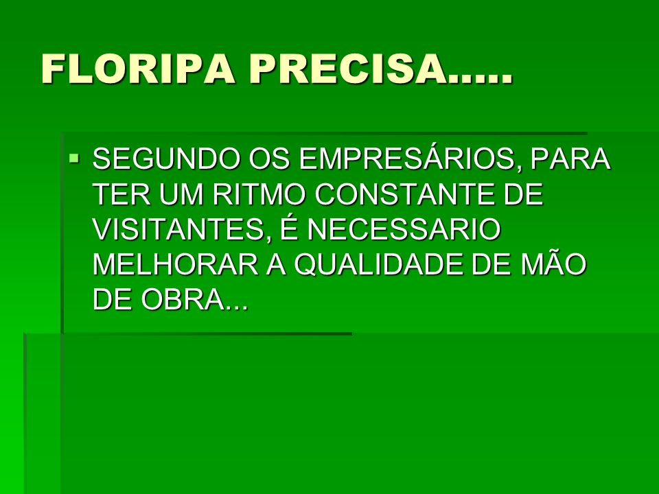 FLORIPA PRECISA.....
