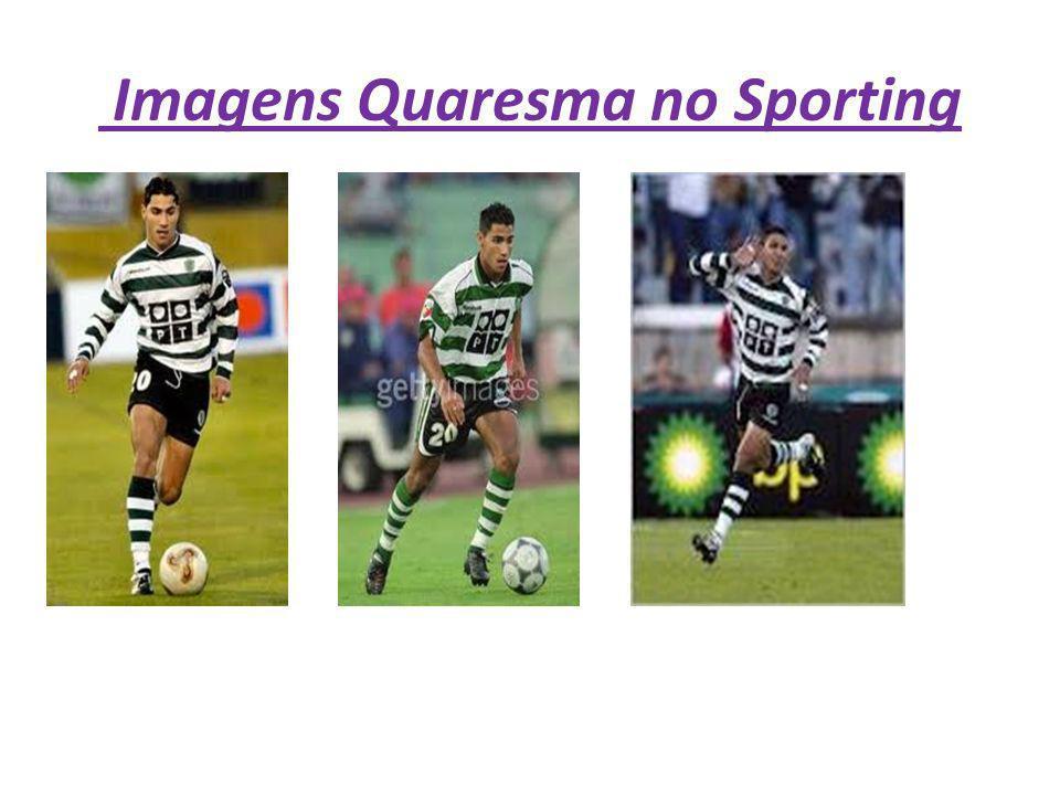 Imagens Quaresma no Sporting