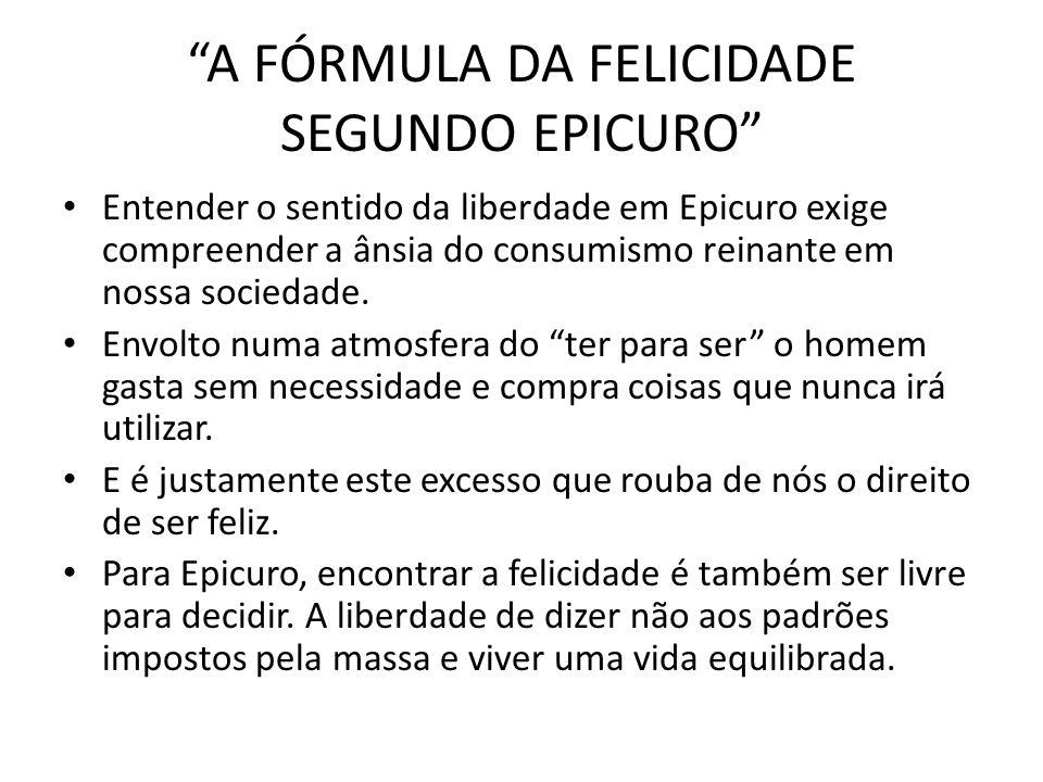 A FÓRMULA DA FELICIDADE SEGUNDO EPICURO