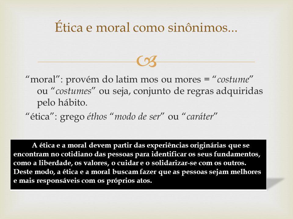 Ética e moral como sinônimos...