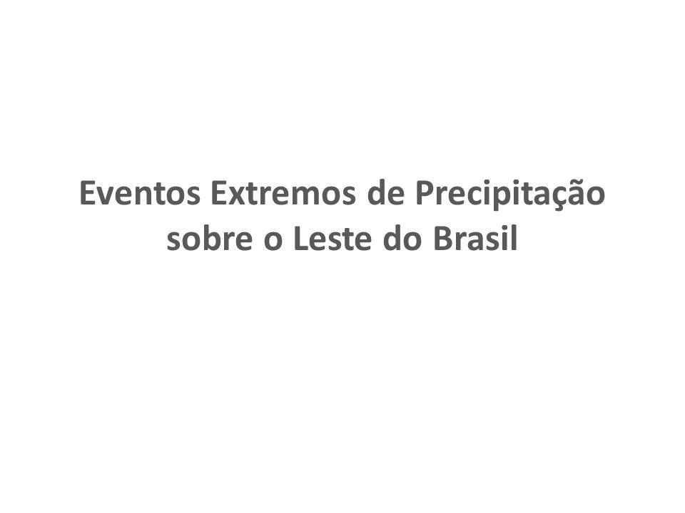 Eventos Extremos de Precipitação sobre o Leste do Brasil