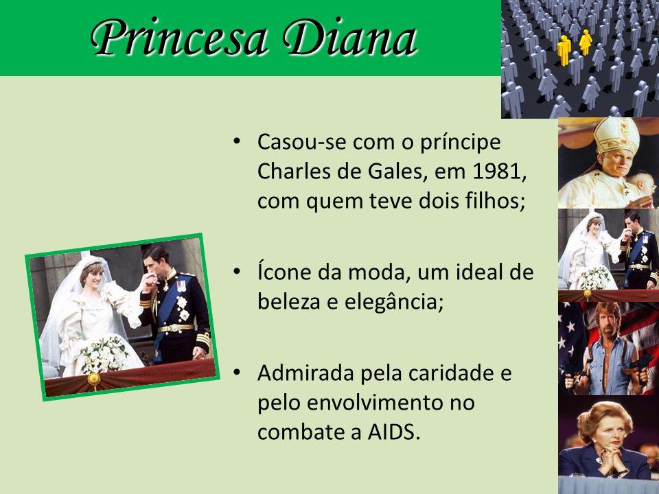 Princesa Diana Casou-se com o príncipe Charles de Gales, em 1981, com quem teve dois filhos; Ícone da moda, um ideal de beleza e elegância;