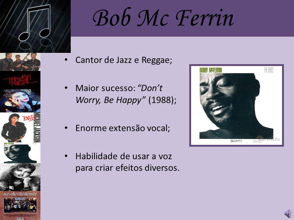 Bob Mc Ferrin Cantor de Jazz e Reggae;