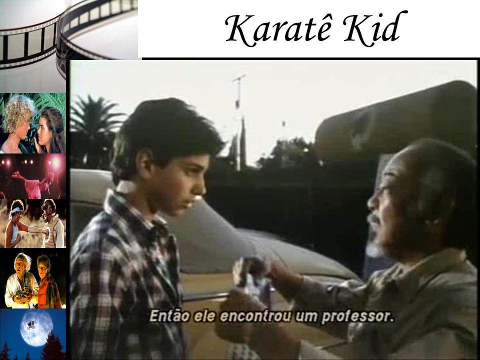 Karatê Kid Estrelado por Ralph Macchio e Pat Morita;