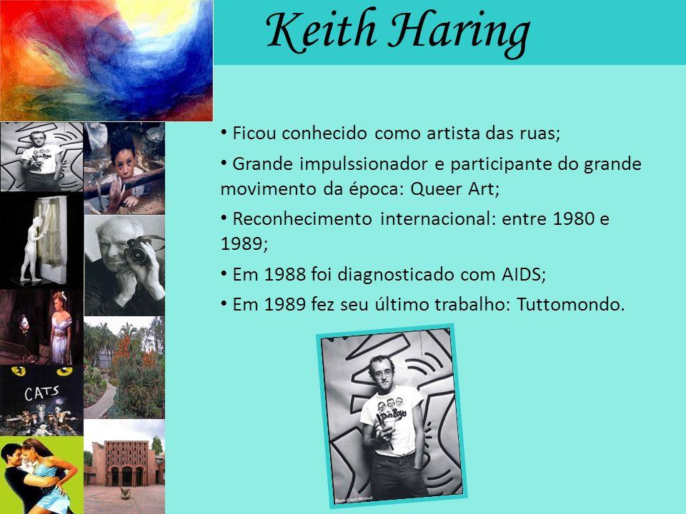 Keith Haring Ficou conhecido como artista das ruas;