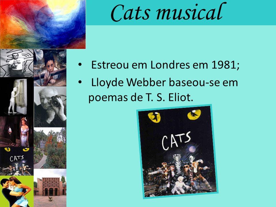 Cats musical Estreou em Londres em 1981;
