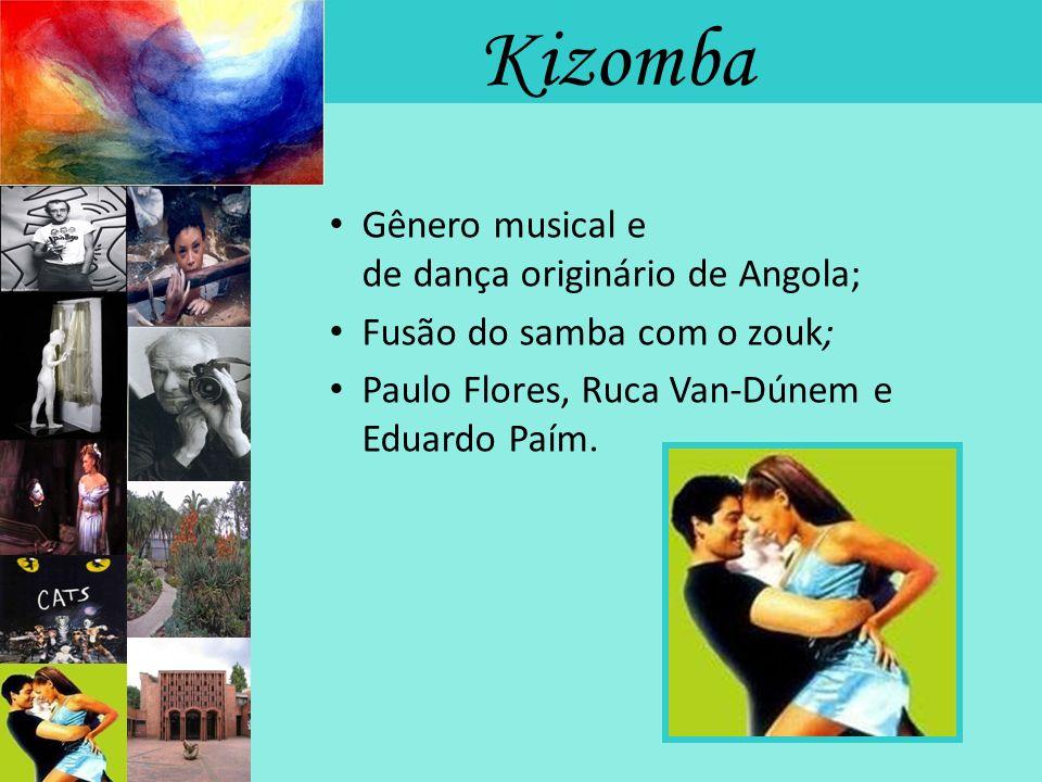 Kizomba Gênero musical e de dança originário de Angola;