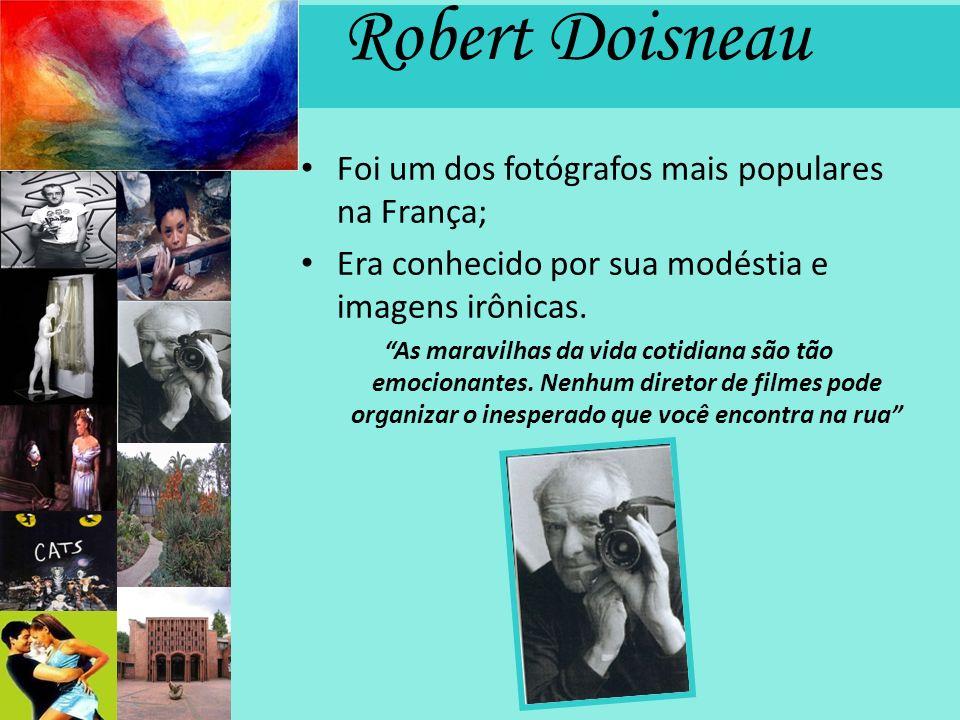 Robert Doisneau Foi um dos fotógrafos mais populares na França;