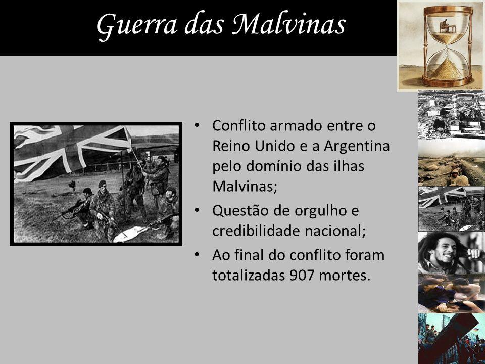 Guerra das Malvinas Conflito armado entre o Reino Unido e a Argentina pelo domínio das ilhas Malvinas;