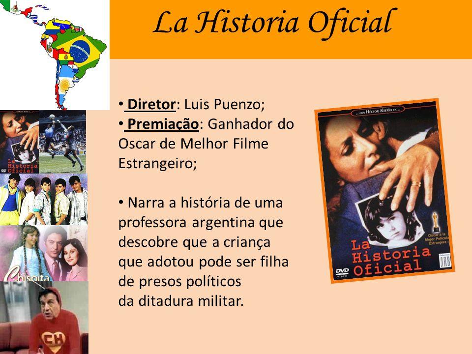 La Historia Oficial Diretor: Luis Puenzo;