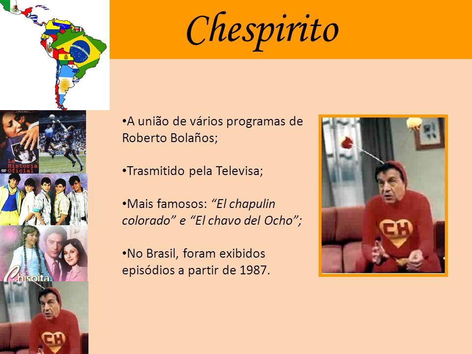Chespirito A união de vários programas de Roberto Bolaños;