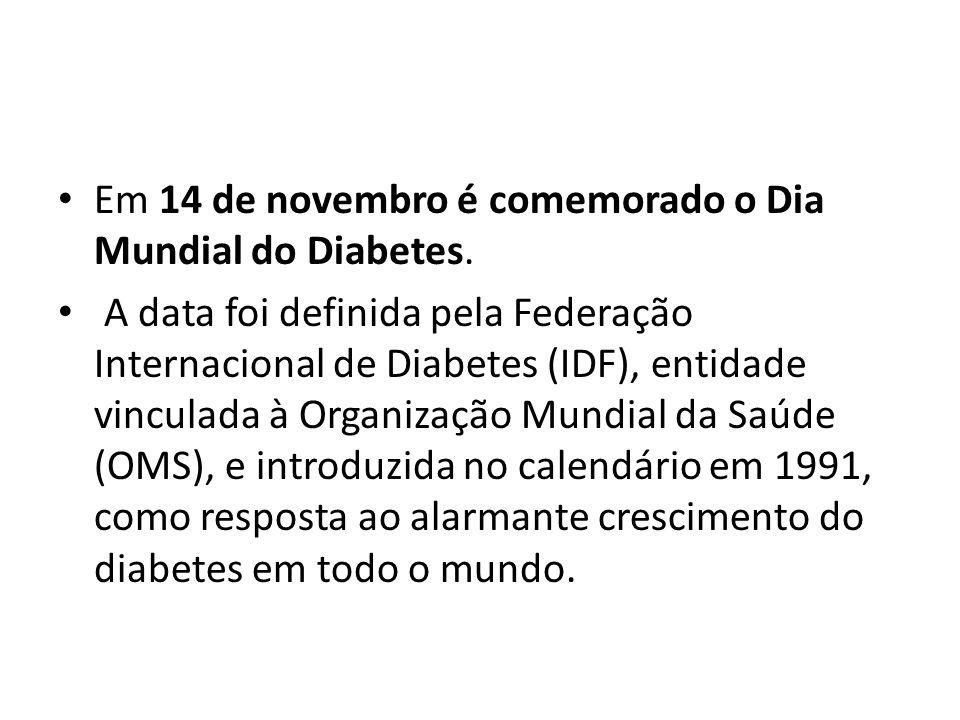 Em 14 de novembro é comemorado o Dia Mundial do Diabetes.