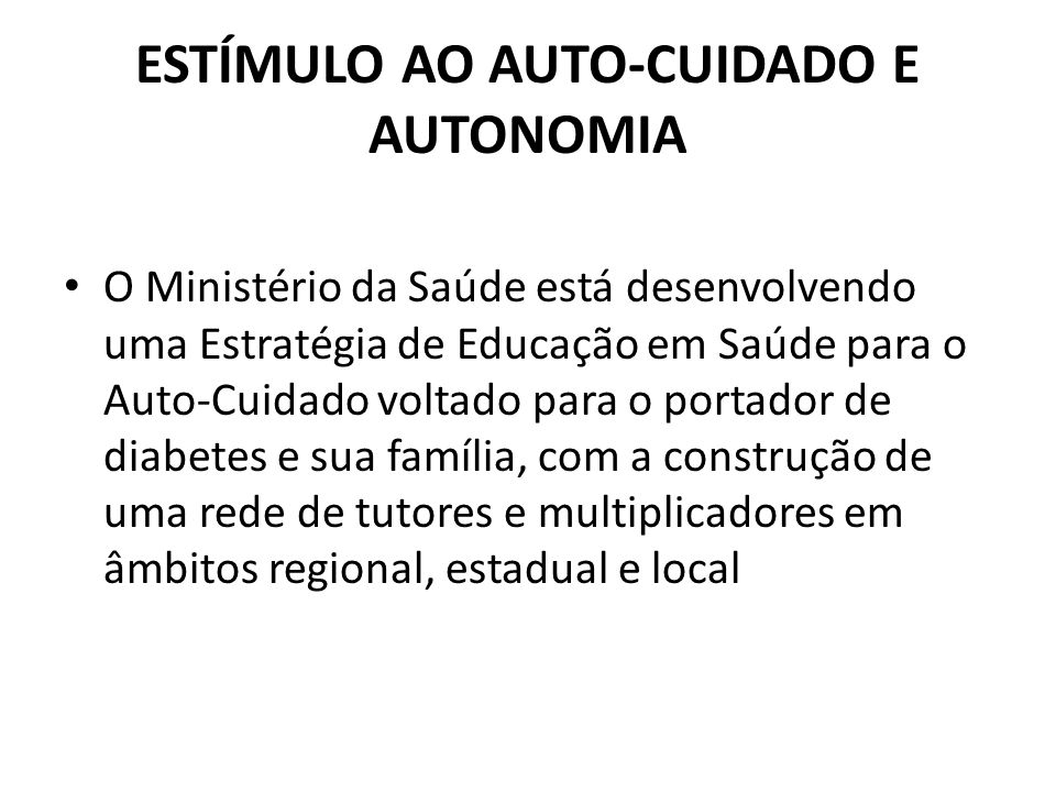 ESTÍMULO AO AUTO-CUIDADO E AUTONOMIA