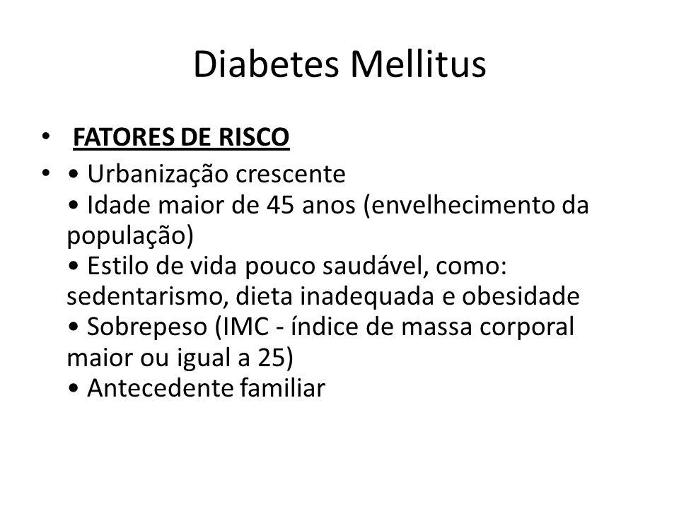 Diabetes Mellitus FATORES DE RISCO