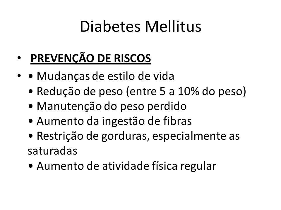 Diabetes Mellitus PREVENÇÃO DE RISCOS