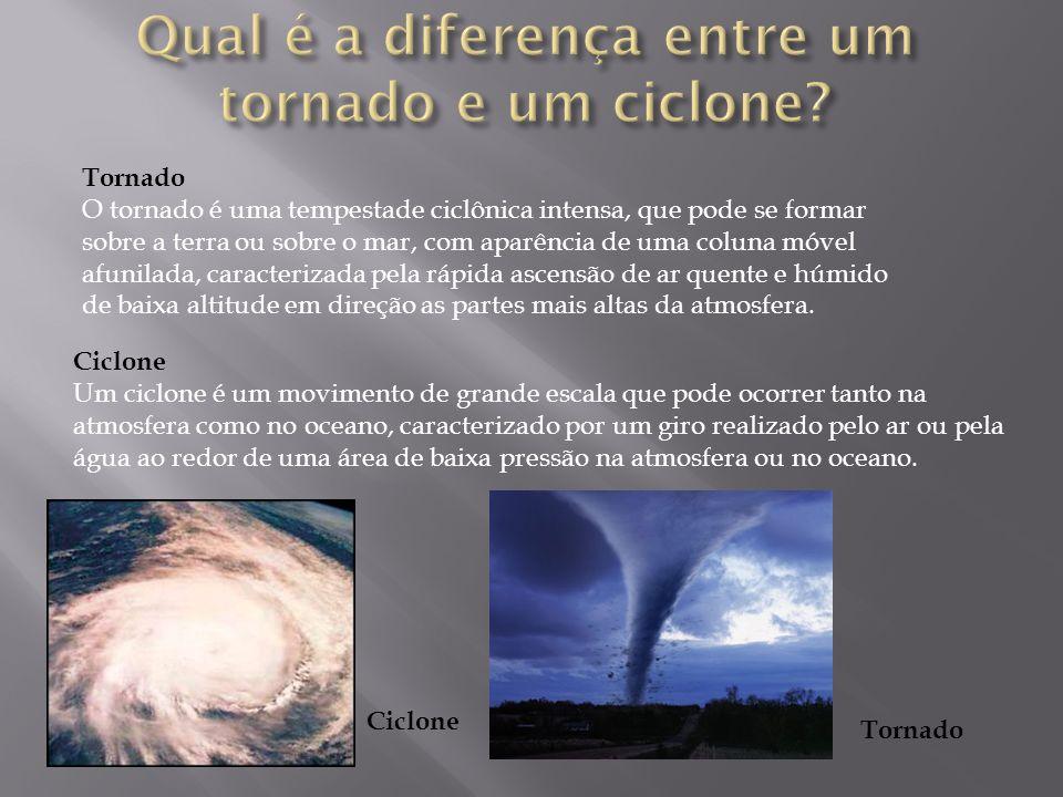 Qual é a diferença entre um tornado e um ciclone