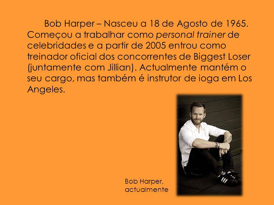 Bob Harper – Nasceu a 18 de Agosto de 1965
