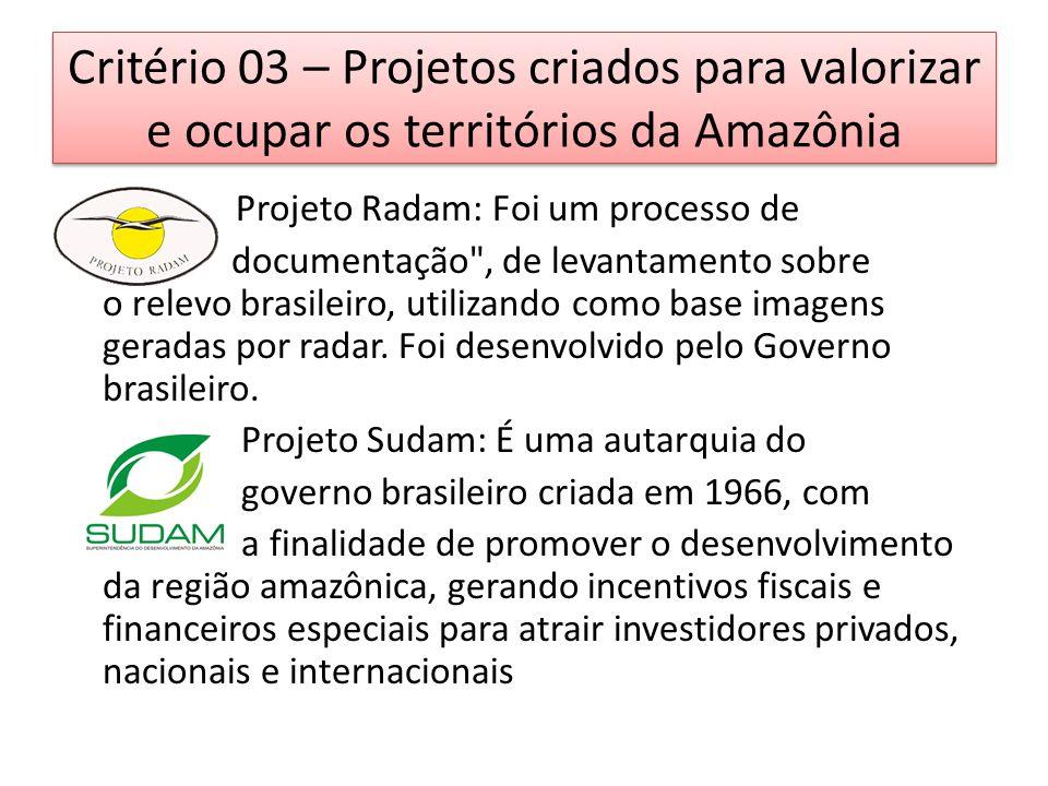 Critério 03 – Projetos criados para valorizar e ocupar os territórios da Amazônia