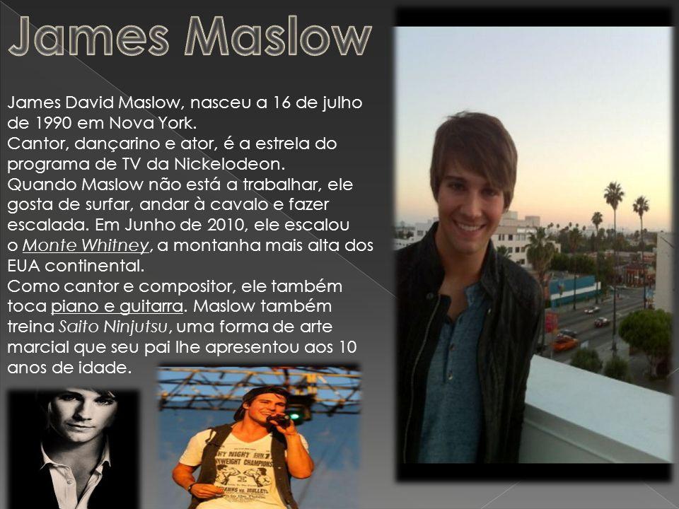 James Maslow James David Maslow, nasceu a 16 de julho de 1990 em Nova York. Cantor, dançarino e ator, é a estrela do programa de TV da Nickelodeon.