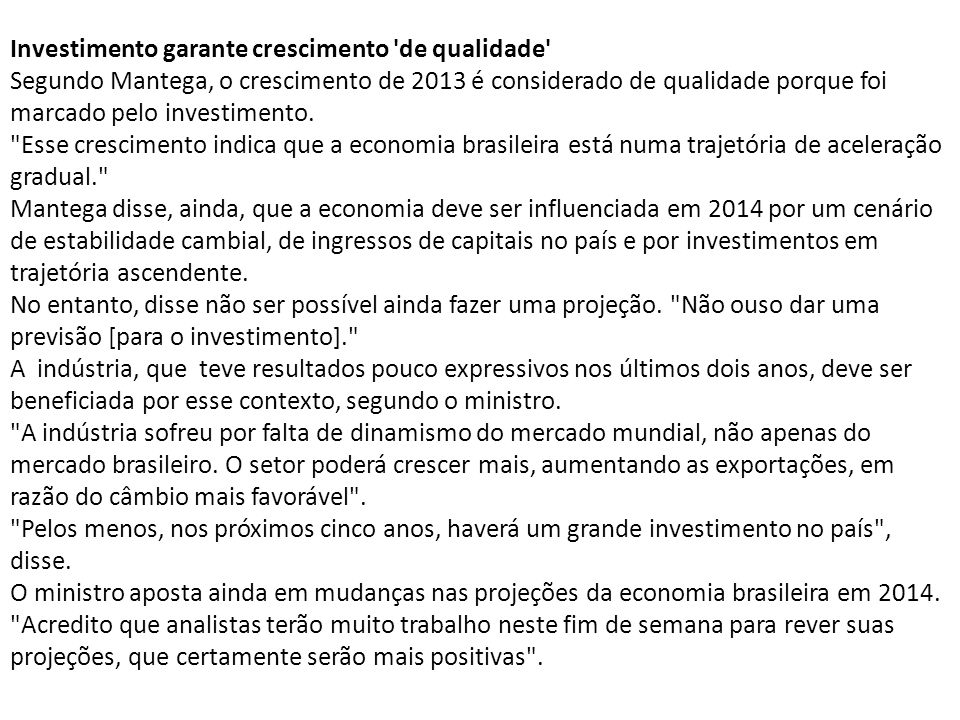 Investimento garante crescimento de qualidade