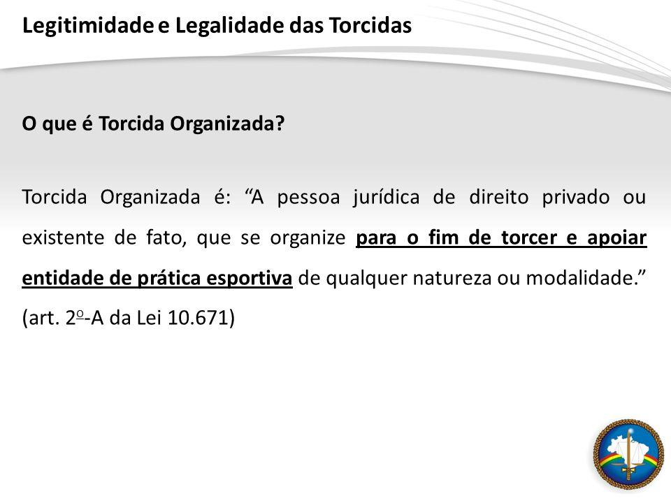 Legitimidade e Legalidade das Torcidas