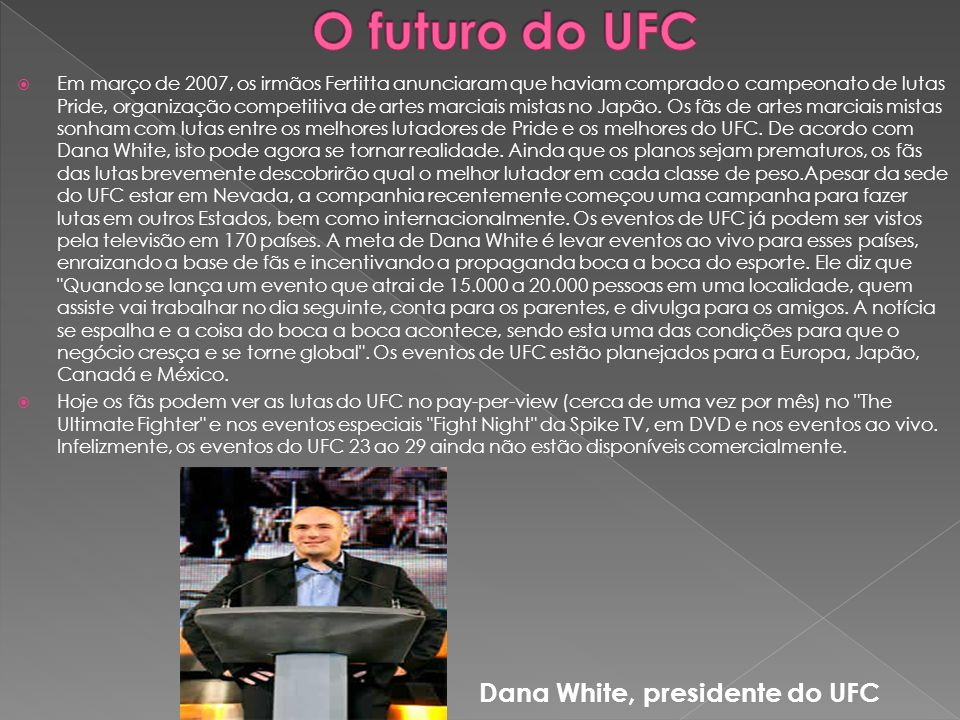 O futuro do UFC Dana White, presidente do UFC