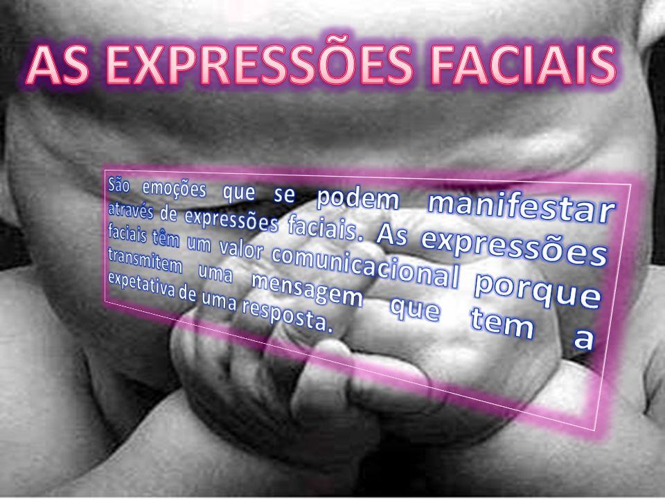 AS EXPRESSÕES FACIAIS