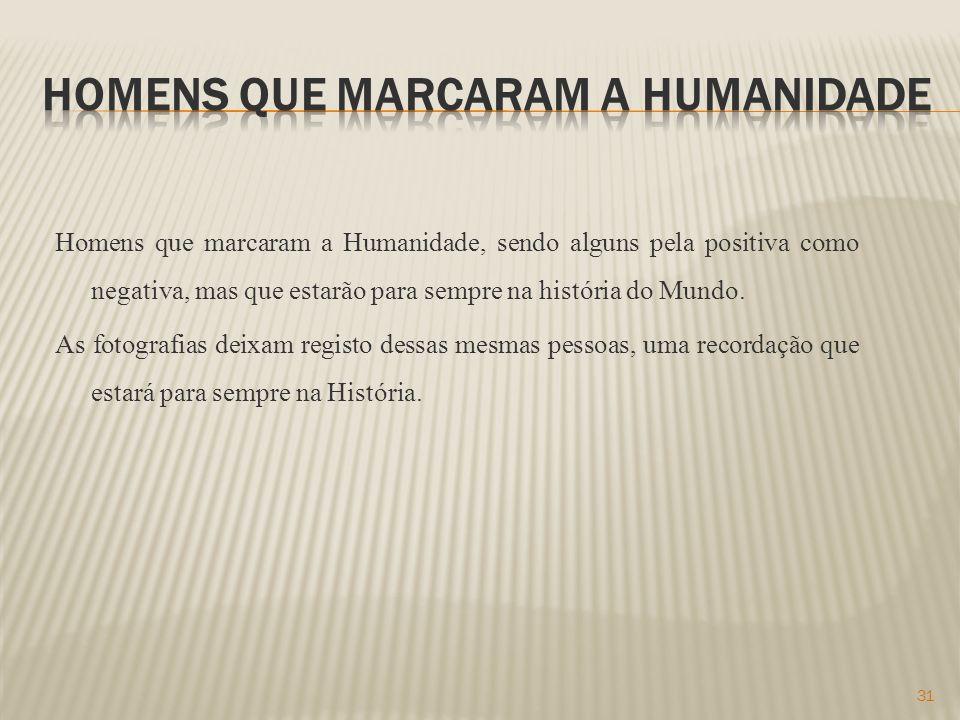 Homens que marcaram a humanidade