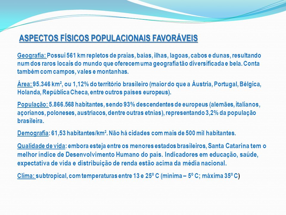 ASPECTOS FÍSICOS POPULACIONAIS FAVORÁVEIS