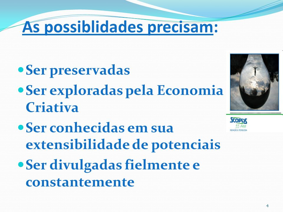 As possiblidades precisam: