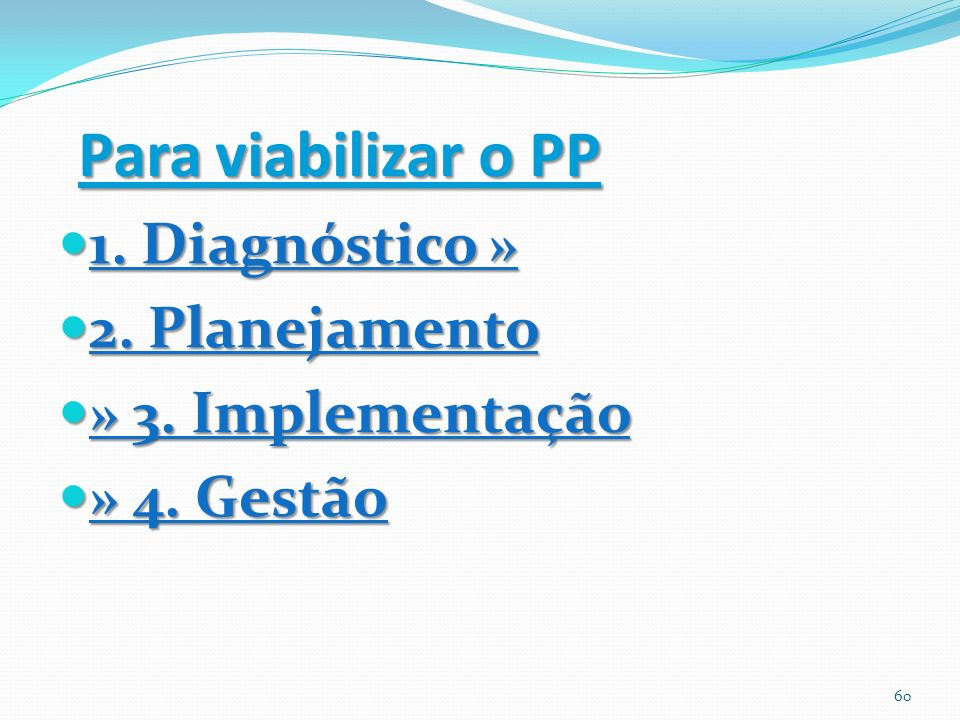 Para viabilizar o PP 1. Diagnóstico » 2. Planejamento