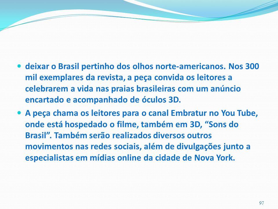 deixar o Brasil pertinho dos olhos norte-americanos