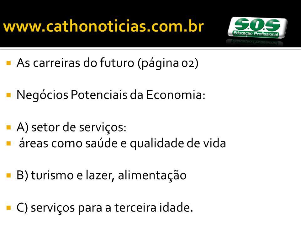 www.cathonoticias.com.br As carreiras do futuro (página 02)