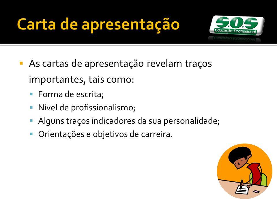 Carta de apresentação As cartas de apresentação revelam traços importantes, tais como: Forma de escrita;