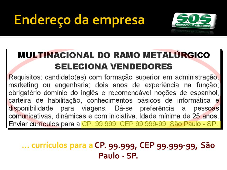 ... currículos para a CP. 99.999, CEP 99.999-99, São Paulo - SP.