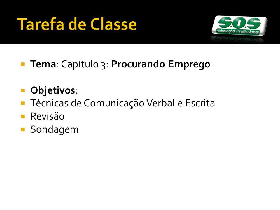 Tarefa de Classe Tema: Capítulo 3: Procurando Emprego Objetivos:
