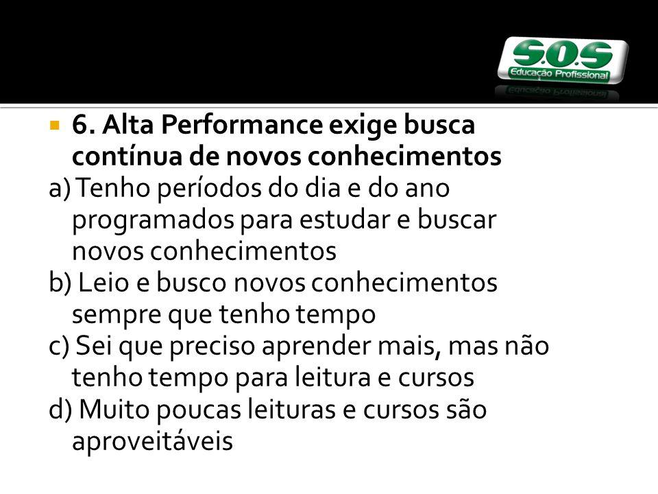 6. Alta Performance exige busca contínua de novos conhecimentos